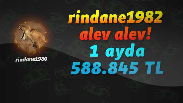 rindane1982 alev alev! Son 1 ayda 588.845 TL