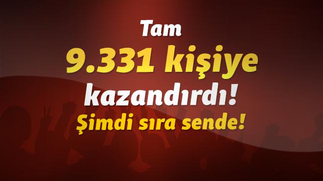 Tam 9.331 kişiye kazandırdı! Şimdi sıra sende