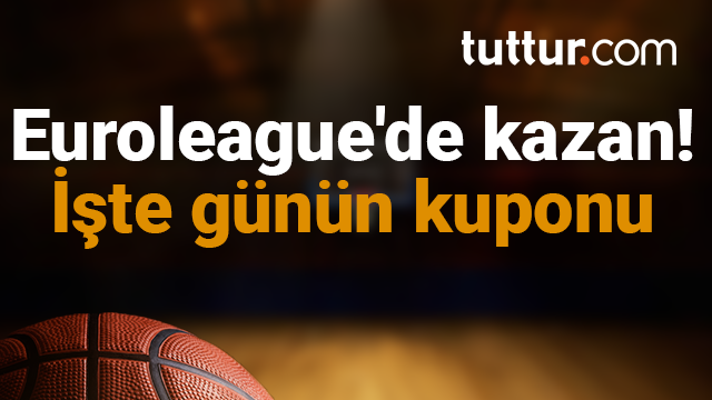 Euroleague'de kazan! İşte günün kuponu